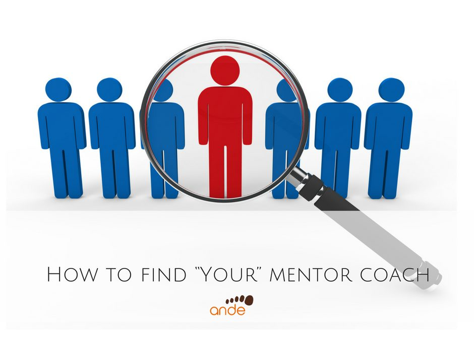 "How to find ""Your"" mentor coach"