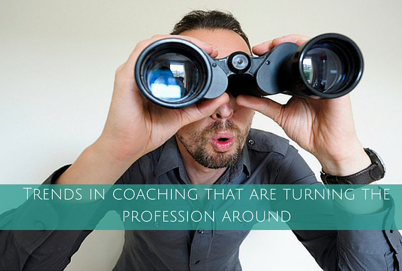 Trends in coaching that are turning the profession around