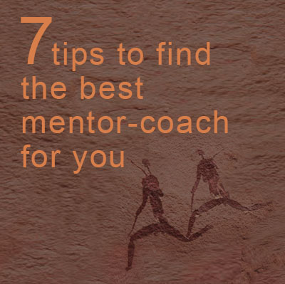 7 tips to find the best mentor-coach for you
