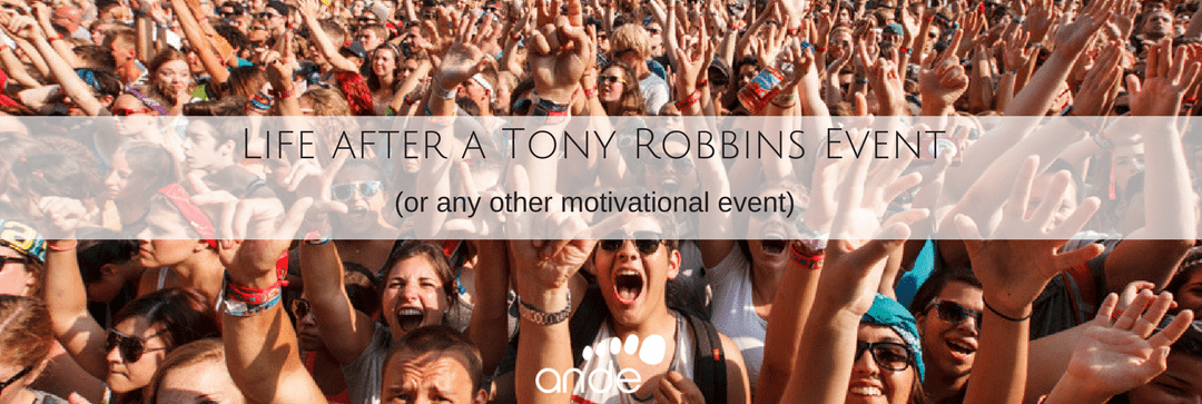 Life after a Tony Robbins Event