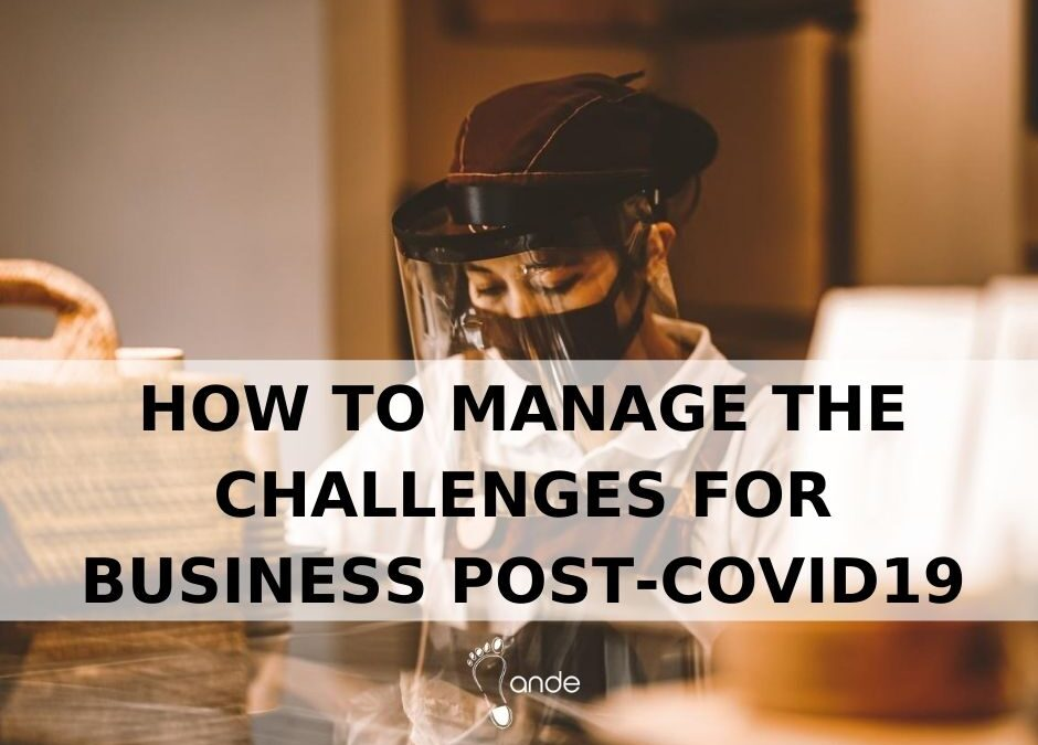 How to manage the challenges for business post-covid19